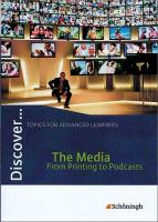 Discover... The Media. Schülerheft. Schülerheft: From Printing to Podcasts