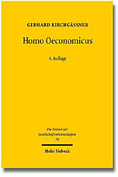 Homo Oeconomicus: Das Okonomische Modell Individuellen Verhaltens Und Seine Anwendung in Den Wirtschafts- Und Sozialwissenschaften (Die Einheit Der Gesellschaftswissenschaften)