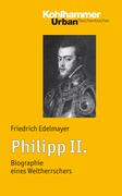 Friedrich Edelmayer: Philipp II.