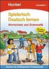 Spielerisch Deutsch lernen. Wortschatzvertiefung und Grammatik. Lernstufe. Per la Scuola elementare