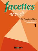 Buchschmid, Marie-Odile;Eisenkolb, Rose-Marie: facettes aktuell 1. Lehrerhandbuch