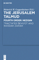 The Jerusalem Talmud. Fourth Order: Neziqin / Tractates Ševu'ot and 'Avodah Zar
