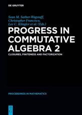 Progress in Commutative Algebra 2 - Jason G. Boynton (contributions), Ela Celikbas (contributions), Scott T. Chapman (contributions), Jim Coykendall (contributions), Florian Enescu (contributions), Neil Epstein (contributions), Christina Eubanks-Turner (contributions), Sarah Glaz (contribut