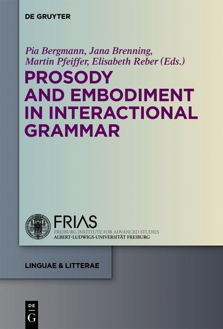Prosody and Embodiment in Interactional Grammar als Buch von - Gruyter, Walter de GmbH