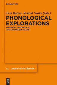 Phonological Architecture: Empirical, Theoretical and Conceptual Issues - Bert Botma