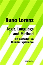 Logic, Language and Method - On Polarities in Human Experience: Philosophical Papers - Lorenz, Kuno