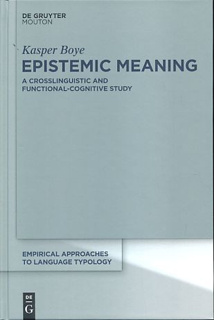 Epistemic meaning. A crosslinguistic and functional-cognitive study. - Boye, Kasper
