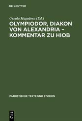 Olympiodor, Diakon von Alexandria - Kommentar zu Hiob - Ursula Hagedorn