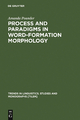 Process and Paradigms in Word-Formation Morphology - Amanda Pounder