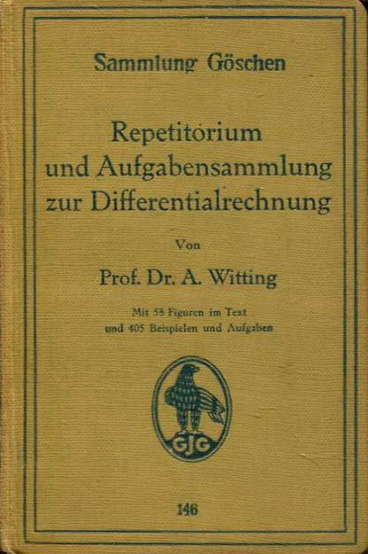 Repetitorium und Aufgabensammlung zur Differentialrechnung - Witting, A. Dr. Prof.