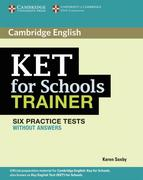 Saxby, Karen: KET for Schools Trainer. Practice Tests without answers