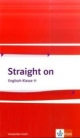Straight on / Vokabellernheft Klasse 11