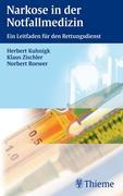 Herbert Kuhnigk;Klaus Zischler;Norbert Roewer: Narkose in der Notfallmedizin