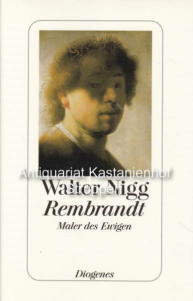 Rembrandt.,Maler des Ewigen. Ein biographischer Essay. Mit 27 Abbildungen. - Nigg, Walter