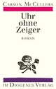 Uhr ohne Zeiger - Carson McCullers