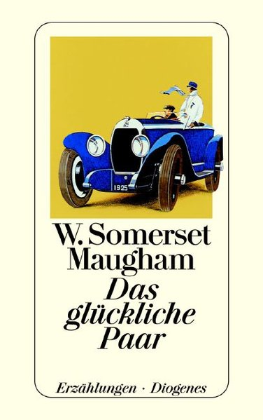 Das glückliche Paar - William Somerset, Maugham, und Somerset Maugham, William