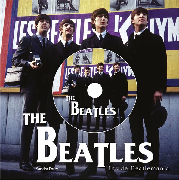 The Beatles - Inside Beatlemania als Buch von Sandra Forty - Edition Olms