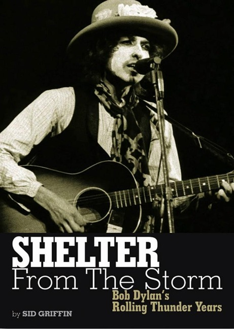 Shelter from the Storm: Bob Dylan´s Rolling Thunder Years als Buch von Sid Griffin - Edition Olms