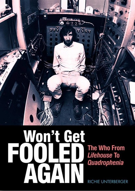 Won´t Get Fooled Again: The Who from Lifehouse to Quadrophenia als Buch von Richie Unterberger - Edition Olms