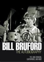 """Bill Bruford: The Autobiography: Yes, """"King Crimson"""",""""Earthworks"""" and More"""