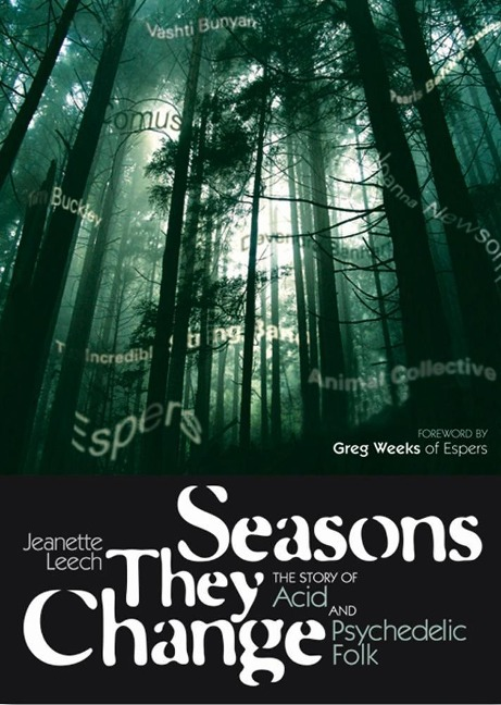 Seasons They Change: The Story of Acid and Psychedelic Folk als Buch von Jeanette Leech - Edition Olms