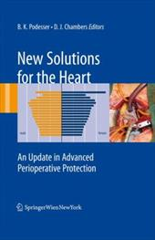 New Solutions for the Heart: An Update in Advanced Perioperative Protection - Podesser, Bruno K. / Chambers, David J.