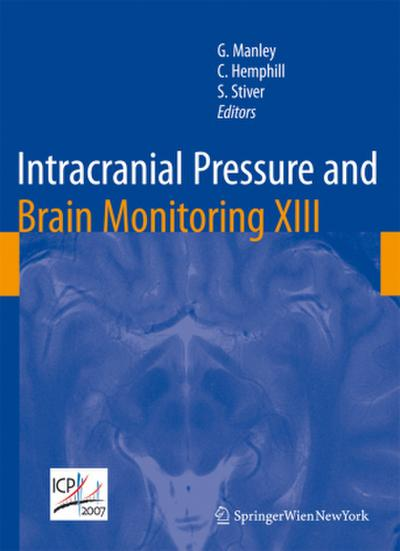 Intracranial Pressure and Brain Monitoring XIII - Geoffrey A. Manley