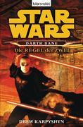 Karpyshyn, Drew: Star Wars. Darth Bane. Die Regel der Zwei