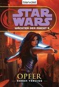 Traviss, Karen: Star Wars(TM) Wächter der Macht 5