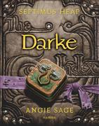 Angie Sage: Septimus Heap 06. Darke