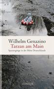 Wilhelm Genazino: Tarzan am Main