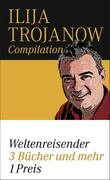 Ilja Trojanow: Weltenreisender