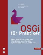 Patrick Baumgartner;Oliver Braun;Bernd Weber: OSGi für Praktiker