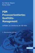 Karl Werner Wagner: PQM - Prozessorientiertes Qualitätsmanagement