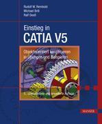 Rudolf W. Rembold;Michael Brill;Ralf Deeß: Einstieg in CATIA V5