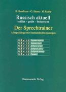 Hesse, Galina;Rothe, Horst;Bendixen, Bernd: Russisch aktuell - Der Sprechtrainer