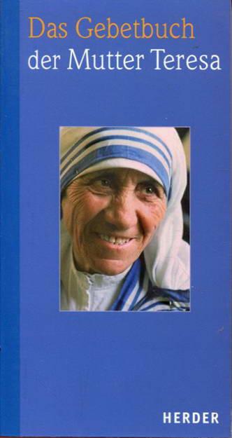 Das Gebetbuch der Mutter Teresa - González-Balado, José Luis