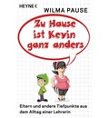 Zu Hause ist Kevin ganz anders - Wilma Pause