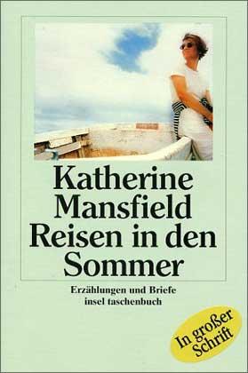 Reisen in den Sommer - Erzählungen und Briefe - Mansfield, Katherine