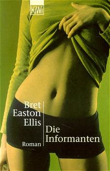 Die Informanten - Easton Ellis, Bret