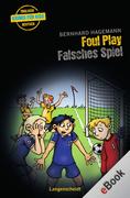 Bernhard Hagemann: Foul Play - Falsches Spiel