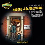Luisa Hartmann: Holiday Job: Detective! - Ferienjob: Detektiv!