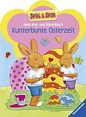 Spiel & Spaß - Malen & Rätseln: Mein Mal- und Rätselbuch - Kunterbunte Osterzeit