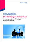 Niedereichholz, Christel;Niedereichholz, Joachim: Das Beratungsunternehmen