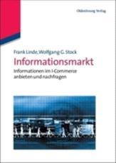 Informationsmarkt - Frank Linde, Wolfgang G. Stock