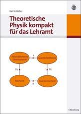 Theoretische Physik kompakt f��r das Lehramt - Karl Schilcher
