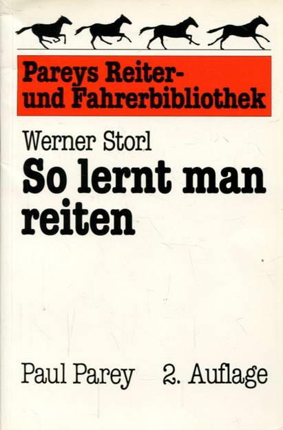 So lernt man reiten - Storl, Werner
