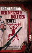 Thomas Raab: Der Metzger holt den Teufel