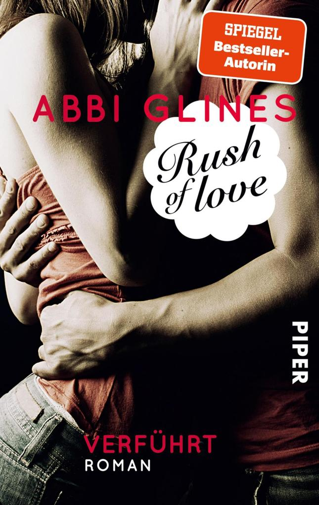 Rush of Love 01 - Verführt als eBook von Abbi Glines - Piper ebooks
