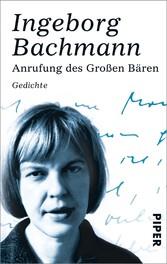 Anrufung des Großen Bären - Gedichte - Ingeborg Bachmann